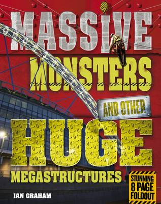 Massive Monsters and Other Huge Megastructures by Ian Graham