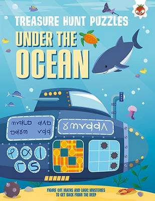 Treasure Hunt Puzzles: Under the Ocean: Figure out maths and logic mysteries to get back from the deep by Dr Gareth Moore