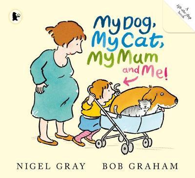 My Dog, My Cat, My Mum And Me! by Nigel Gray