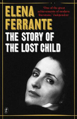 The Story of the Lost Child: The Neapolitan Novels, Book Four by Elena Ferrante