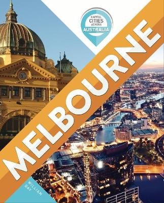 Capital Cities Across Australia: Melbourne by William Day