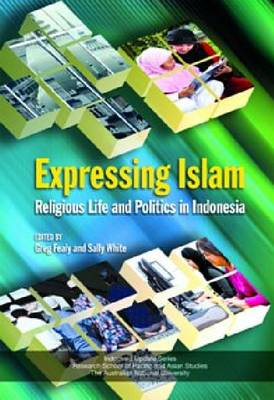 Expressing Islam by Greg Fealy