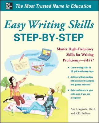 Easy Writing Skills Step-by-Step by Ann Longknife