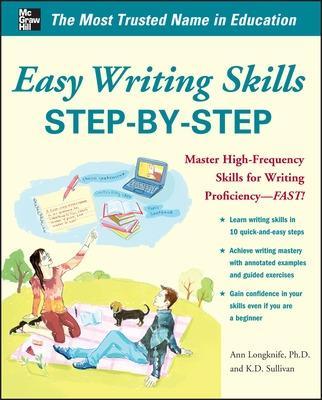 Easy Writing Skills Step-by-Step by Ann Longknife