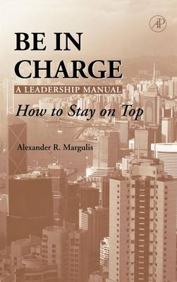 Be in Charge: A Leadership Manual book