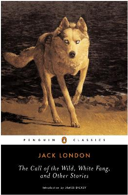 Call of the Wild, White Fang and Other Stories by Jack London