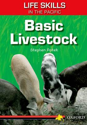 Life Skills in the Pacific: Basic Livestock by Stephen Potek