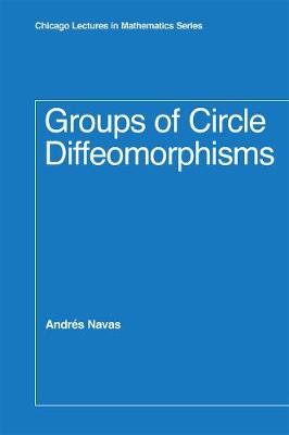 Groups of Circle Diffeomorphisms by Andres Navas