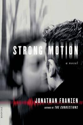 Strong Motion by Jonathan Franzen
