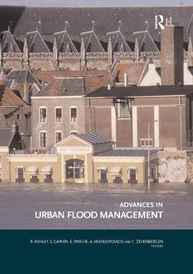Advances in Urban Flood Management by Richard Ashley