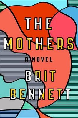 Mothers by Brit Bennett