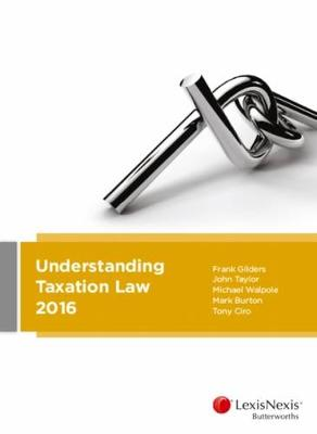 Understanding Taxation Law 2016 by Frank Gilders