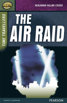 Rapid Stage 9 Set A: Time Travellers: The Air Raid by Dee Reid