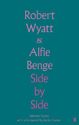 Side by Side: Selected Lyrics by Robert Wyatt