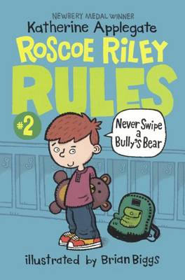 Never Swipe a Bully's Bear by Katherine Applegate