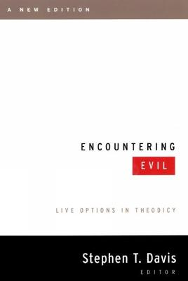 Encountering Evil, A New Edition by Stephen T. Davis