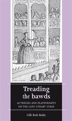 Treading the Bawds by Gilli Bush-Bailey