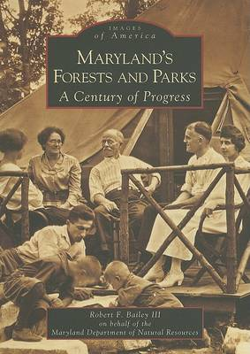 Maryland's Forests and Parks by Robert F Bailey III