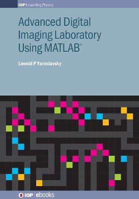 Advanced Digital Imaging Laboratory Using Matlab by Leonid P. Yaroslavsky