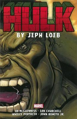 Hulk Hulk By Jeph Loeb: The Complete Collection Volume 2 Complete Collection Volume 2 by Jeph Loeb