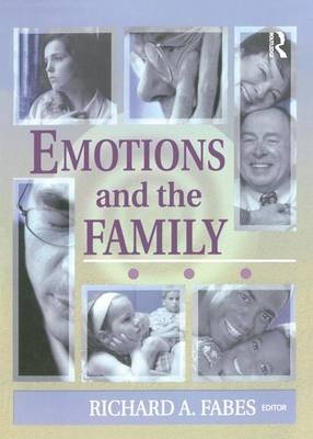 Emotions and the Family by Richard A. Fabes