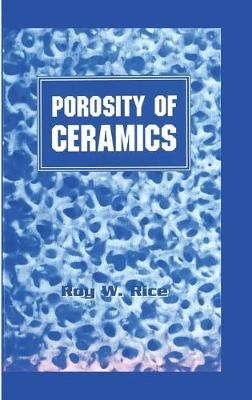 Porosity of Ceramics by Roy W. Rice