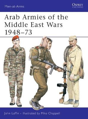 Arab Armies of the Middle East Wars  Bk. 1 by John Laffin