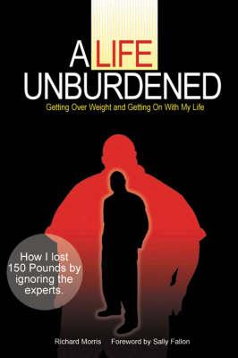 A Life Unburdened by Richard Morris