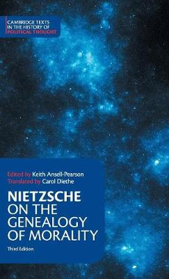 Nietzsche: On the Genealogy of Morality and Other Writings by Friedrich Nietzsche