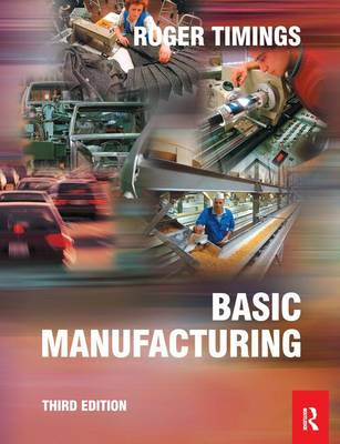 Basic Manufacturing by Roger L. Timings