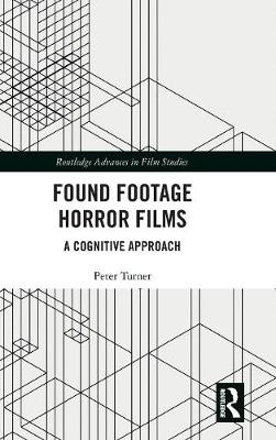 Found Footage Horror Films: A Cognitive Approach book