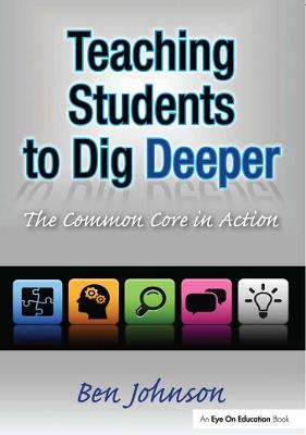 Teaching Students to Dig Deeper by Benjamin Johnson