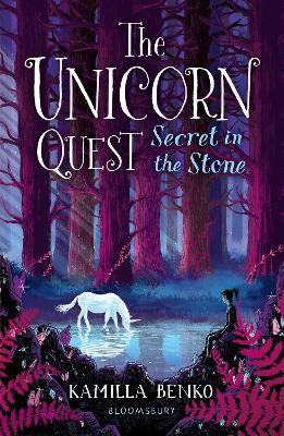 Secret in the Stone: The Unicorn Quest 2 by Kamilla Benko