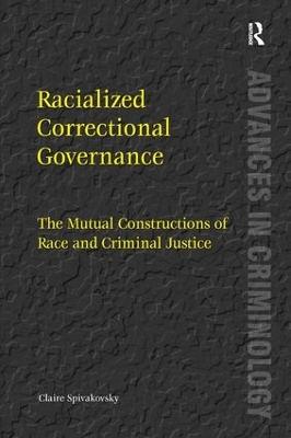 Racialized Correctional Governance by Claire Spivakovsky