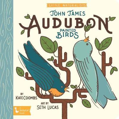 The Art of John James Audubon: Little Naturalists by Kate Coombs