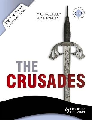 Enquiring History: The Crusades: Conflict and Controversy, 1095-1291 by Jamie Byrom