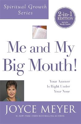 Me and My Big Mouth! (Spiritual Growth Series) by Joyce Meyer