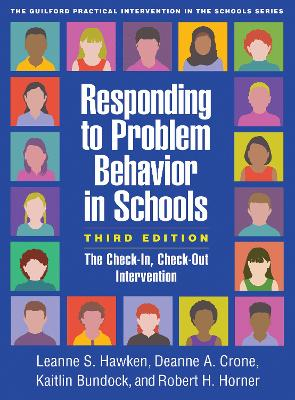 Responding to Problem Behavior in Schools: The Check-In, Check-Out Intervention by Leanne S. Hawken