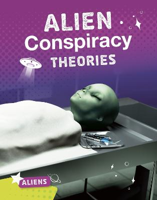 Alien Conspiracy Theories by Ellis M. Reed