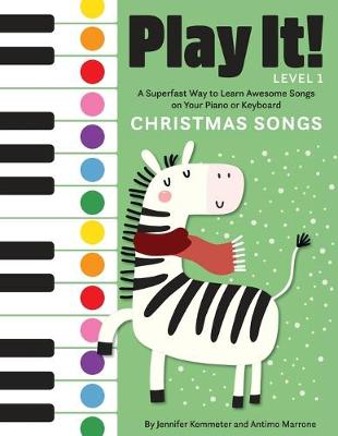 Play It! Christmas Songs: A Superfast Way to Learn Awesome Songs on Your Piano or Keyboard book