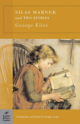 Silas Marner and Two Short Stories (Barnes & Noble Classics Series) by George Eliot