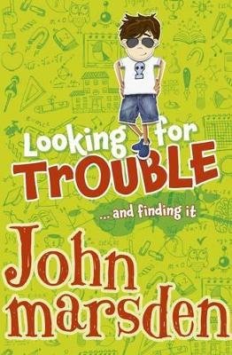 Looking for Trouble by John Marsden