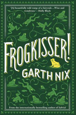 Frogkisser! by Garth Nix