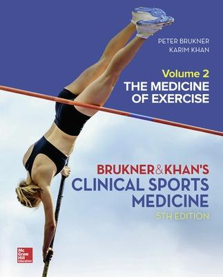 CLINICAL SPORTS MEDICINE: THE MEDICINE OF EXERCISE 5E, VOL 2 by Peter Brukner