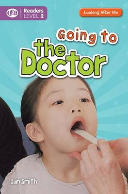 Looking After Me: Going to the Doctor: Level 2: Readers by Ian K. Smith