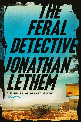 The Feral Detective by Jonathan Lethem