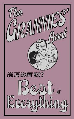 The Grannies' Book: For the Granny Who's Best at Everything by Alison Maloney