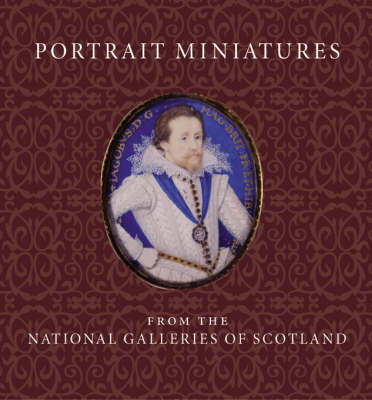 Portrait Miniatures from the National Galleries of Scotland by Stephen Lloyd