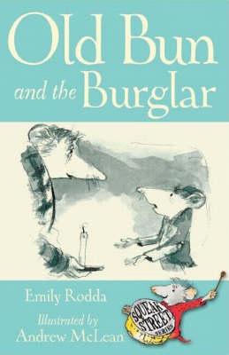 Old Bun and the Burglar by Emily Rodda