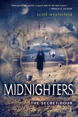 Midnighters 01 Secret Hour by Scott Westerfield